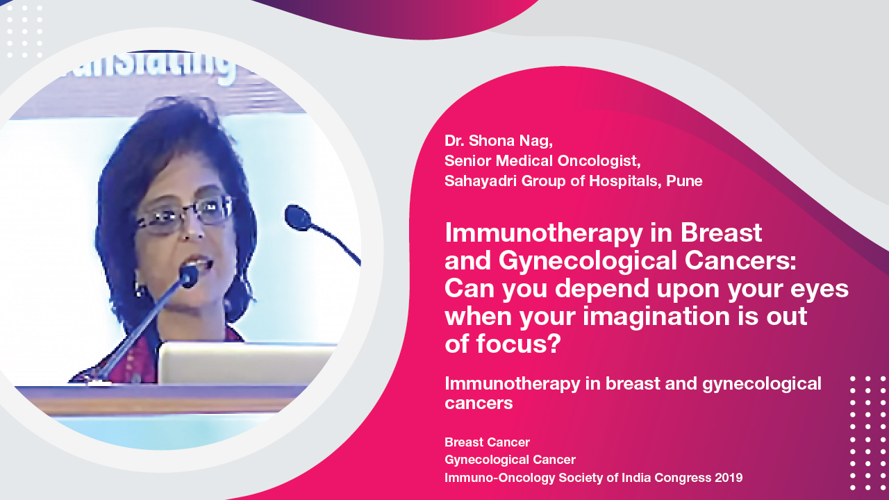 Immunotherapy In Breast And Gynecological Cancers | Dr. Shona Nag